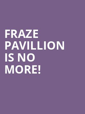 Fraze Pavillion is no more