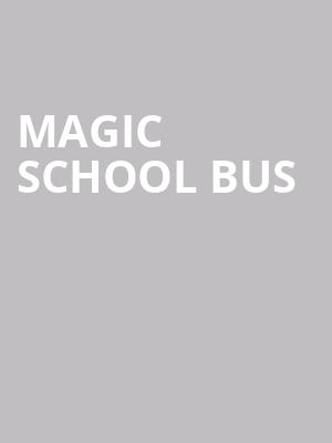 Magic School Bus at Victoria Theatre