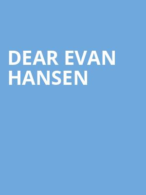 Dear Evan Hansen, Mead Theater, Dayton